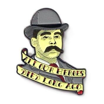All Our Heroes Died Long Ago Pin