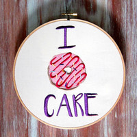 "I Donut Care Embroidered Hoop Art-I Donut Care Hoop Art-Embroidered Wall Hanging-Home & Kitchen Decor-8"" I Donut Care Hoop Art"