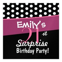 21st Surprise Birthday Black White Polka Dots Pink Custom Invites from Zazzle.com