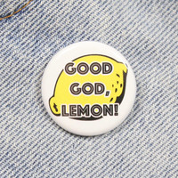 Good God Lemon 1.25 Inch Pin Back Button Badge
