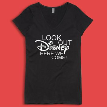 Look Out Disney Here We Come Disney Land Disney World Women'S V Neck