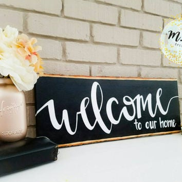 Welcome To Our Home Sign Large Wood Slice Wall Hanging Art Modern Calligraphy Rustic Sign Black and White Housewarming Gift Wedding Present