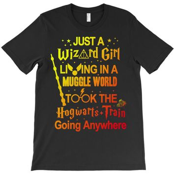 Just A Wizard Girl Living In A Muggle World T-Shirt