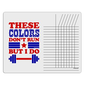 These Colors Don't Run But I Do - Patriotic Workout Chore List Grid Dry Erase Board