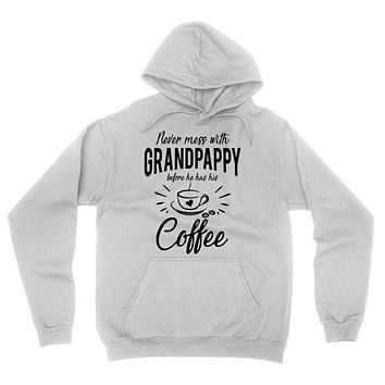 Never mess with grandpappy before he has his coffee hoodie, funny gift ideas, grandparents day, cool birthday gifts for grandpa