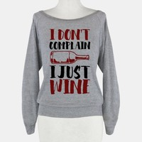 I Don't Complain I Just Wine