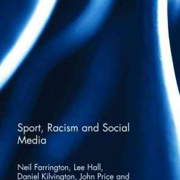 Sport, Racism and Social Media (Routledge Research in Sport, Culture and Society)
