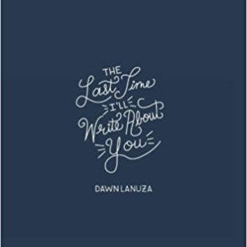 The Last Time I'll Write About You Paperback – March 22, 2017