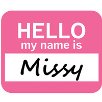 Missy Hello My Name Is Mouse Pad