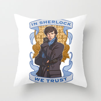 In Sherlock We Trust Throw Pillow by LookHUMAN