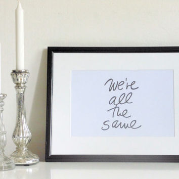 We're all... - black on white - DIN A4 - Wall Art Print Quote handmade written - original by misssfaith