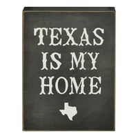 Sheffield Home ''Texas Is My Home'' Wooden Box Sign Art
