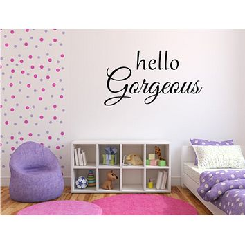 Hello Gorgeous - Vinyl Wall Decal Quote for Girl's Bedroom Wall Decor - Decal for Bedroom - Gift For Her