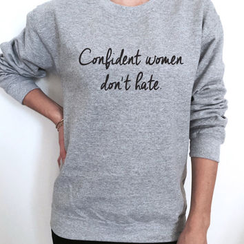 confident women don't hate sweatshirt crewneck for girls womens fangirls jumper funny saying fashion lazy gift cute winter sweater
