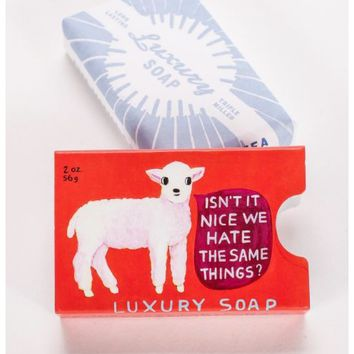 Isnt It Nice We Hate The Same Things? Luxury Soap Bar