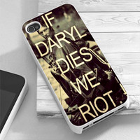 If Daryl Dies We Riot Quote Daryl Dixon Walking Dead - RiyanTani - Custom Print Hard Case - iPhone 4/4/s/5/5s/5c and Samsung S2 S3 S4