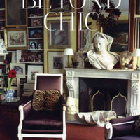 Beyond Chic: Great Fashion Designers at Home (Hardcover)