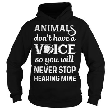 Animals don't have a voice so you will never stop hearing mine shirt (pitbull dog) Hoodie