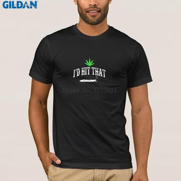 I'd Hit That - Funny Stoner Weed T-Shirt for Men - Cannabis Legalization