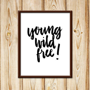 Digital Print Young Wild Free Typography Wall Art Print as Home Decor for Bedroom Playroom Nursery