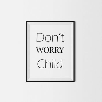 Don't Worry Child 8x10 Digital Art Print Typography Poster Text Art Simple Printable Decor Motivational