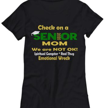 Check on a Senior 2020 Mom We are NOT ok! Green Shirt
