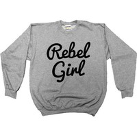 Rebel Girl -- Sweatshirt