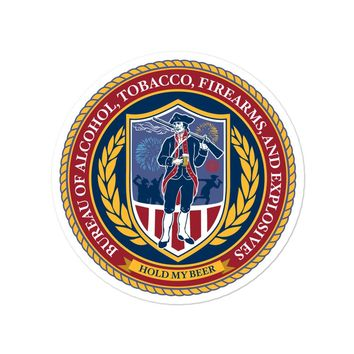 Bureau of Alcohol Tobacco Firearms and Explosives Sticker