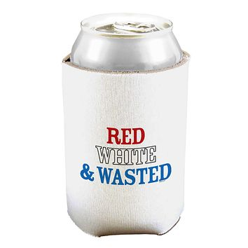 Red White and Wasted Can and Bottle Insulator Cooler