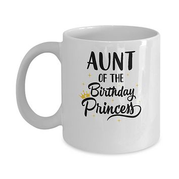Aunt Of The Birthday Princess Matching Family Party Mug