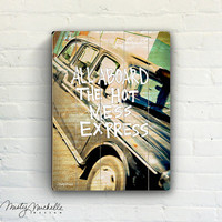 All Aboard The Hot Mess Express - Fun Handscripted Inspration over photo of old car - Slatted Plank Wood Sign