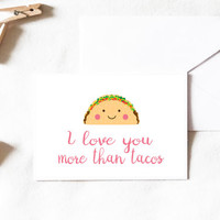 Taco Card, i love you more than tacos card, funny taco card, love card, funny card, kawaii, kawaii card, birthday card, Greeting Card, Card