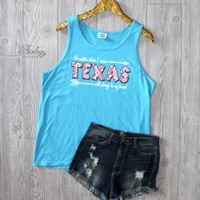 Texas Will Always Be My Home Tank
