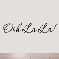 Ooh La La Paris France Wall Decal Quotes Sayings Expressions Art Home Decor