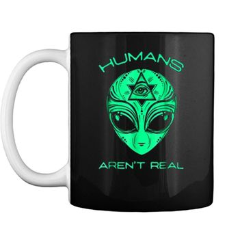 Scary but Funny Humans Aren't Real Alien Area51 Gift  Mug