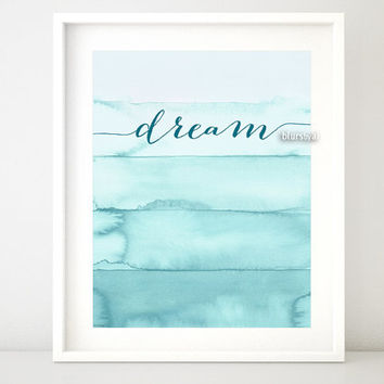 """Quote print """" dream"""" Inspirational quote printable, turquoise, mint ombre watercolor print, typography wall art decor -pp111- 8x10"""" 16x20"""""""