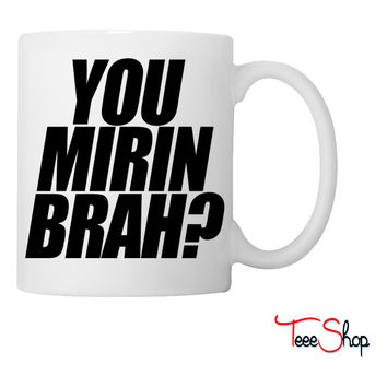 You Mirin Brah Coffee & Tea Mug