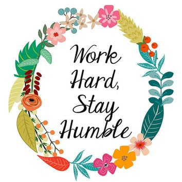 Work Hard Stay Humble - Quote Print - Printable Art Print - Printable Quote - Digital File - Flower Print