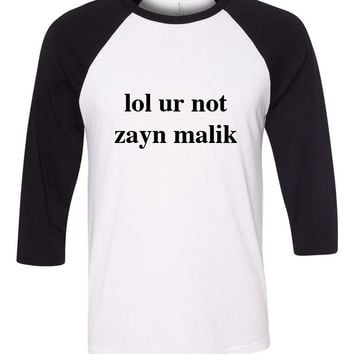 "One Direction ""lol ur not zayn malik"" Baseball Tee"