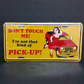 Vintage Truck Vanity License Plate Novelty Dont Touch Im Not That Kind Of Pick Up Vintage She Shed Cave Retro Metal Wall Sign Decor Hanging