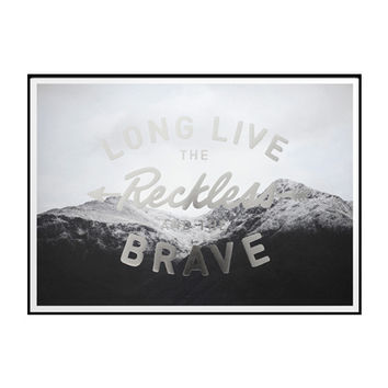 reckless and brave / edition print
