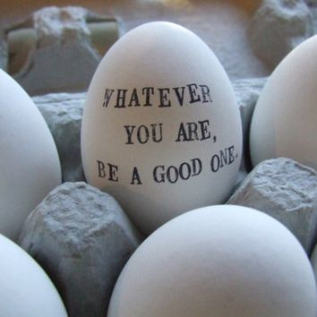 $26.00 Whatever You Are Be a Good One ceramic egg by by palomasnest