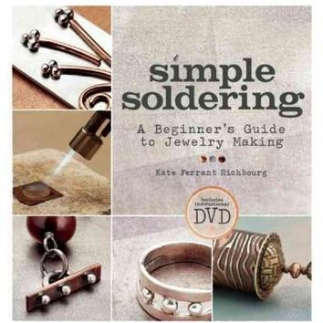 Simple Soldering: A Beginner's Guide to Jewelry Making