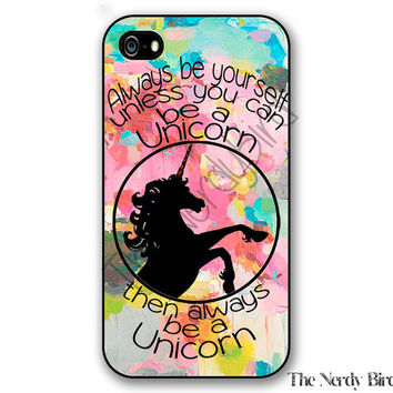 Unicorn quote on a colorful watercolor background iPhone 4, 5, 5C, 6 and 6 plus and Samsung Galaxy s3, s4, and s5 Phone Case
