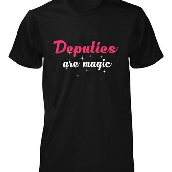 Deputies Are Magic. Awesome Gift - Unisex Tshirt