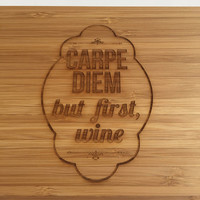 Wine Lover's Carpe Diem Cutting Board- Laser Engraved- Kitchen Art, Engraved Wood Bamboo Kitchen Decor, Geekery