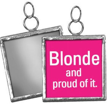 Square Charm Sign Pendant (Blonde and Proud of it (Pink/Mirror))