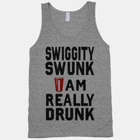 Swiggity Swunk; I'm Really Drunk