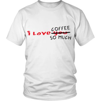 I Love Coffe Funny T-Shirt   FREE SHIPPING