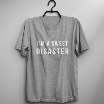 I'm a sweet disaster tumblr grunge fashion graphic tee sassy cute tops teens teenager instagram snapchat ladies girls back to school